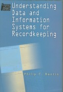 Understanding Data and Information Systems for Recordkeeping 0 9781555705800 1555705804