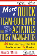 More Quick Team-Building Activities for Busy Managers 0 9780814473788 0814473784