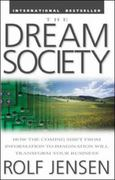 The Dream Society: How the Coming Shift from Information to Imagination Will Transform Your Business 1st edition 9780071379687 0071379681