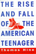 The Rise and Fall of the American Teenager 1st edition 9780380973583 0380973588