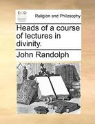Heads of a Course of Lectures in Divinity 0 9781170100875 1170100872