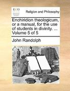 Enchiridion Theologicum, or a Manual, for the Use of Students in Divinity 0 9781170153888 1170153887