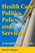 Health Care Politics, Policy and Services 1st edition 9780826102362 0826102360