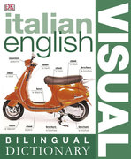 Italian English Bilingual Visual Dictionary 1st Edition 9780756612962 0756612969