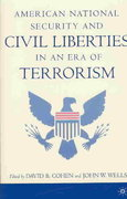 American National Security and Civil Liberties in an Era of Terrorism 1st Edition 9781403962003 1403962006