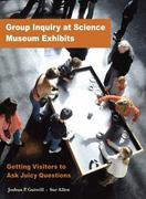 GROUP INQUIRY AT SCIENCE MUSEUM EXHIBITS 0 9780943451633 0943451639