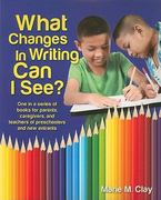 What Changes in Writing Can I See 1st Edition 9780325034065 0325034060