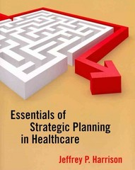 Essentials of Strategic Planning in Healthcare 1st edition 9781567933482 1567933483