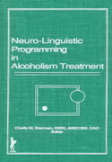 Neuro-Linguistic Programming in Alcoholism Treatment 1st edition 9781560240020 1560240024