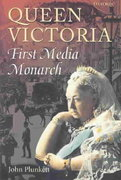 Queen Victoria - First Media Monarch 0 9780199253920 0199253927