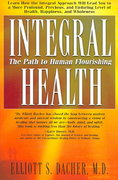 Integral Health 1st Edition 9781591201908 159120190X