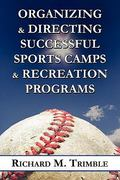 Organizing and Directing Successful Sports Camps and Recreation Programs 0 9781451292879 1451292872