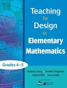 Teaching by Design in Elementary Mathematics, Grades 4–5 0 9781412987035 1412987032