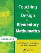 Teaching by Design in Elementary Mathematics, Grades 2–3 0 9781412987059 1412987059