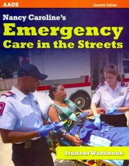 Nancy Caroline's Emergency Care In The Streets, Student Workbook 7th Edition 9781449609245 1449609244
