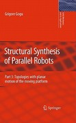 Structural Synthesis of Parallel Robots 1st edition 9789048198306 9048198305