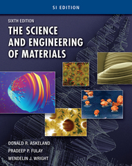 The Science and Engineering of Materials, SI Edition 6th edition 9781133417309 1133417302