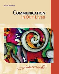 Communication in Our Lives 6th Edition 9780495909408 0495909408