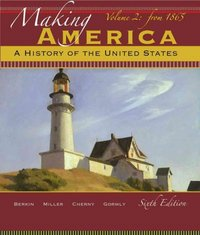Making America: A History of the United States, Volume 2: From 1865 6th edition 9780495915249 0495915246