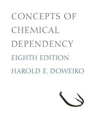 Concepts of Chemical Dependency 8th Edition 9780840033901 0840033907