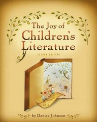The Joy of Children's Literature 2nd edition 9781111298364 111129836X