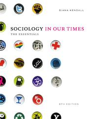 Sociology in Our Times: The Essentials 8th edition 9781111305505 1111305501