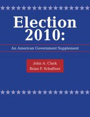 Custom Enrichment Module: Election 2010: An American Government Supplement 1st edition 9781111341787 1111341788