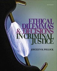 Ethical Dilemmas and Decisions in Criminal Justice 7th Edition 9781111346423 1111346429