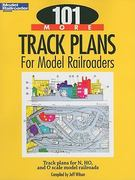 101 More Track Plans for Model Railroaders 0 9780890247761 0890247765