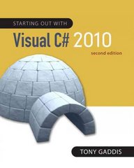 Starting out with Visual C# 2010 2nd edition 9780132165457 0132165457