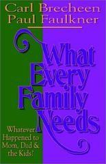 What Every Family Needs 1st Edition 9780892254248 0892254246