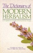 The Dictionary of Modern Herbalism 0 9780892812387 0892812389