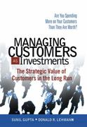 Managing Customers as Investments 1st edition 9780132161619 0132161613