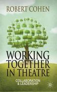 Working Together in Theatre 1st Edition 9780230239821 023023982X