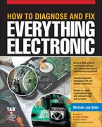 How to Diagnose and Fix Everything Electronic 1st Edition 9780071744225 0071744223