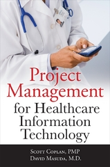 Project Management for Healthcare Information Technology 1st Edition 9780071740531 0071740538