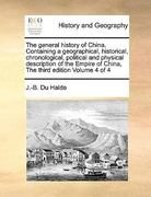 The General History of China Containing a Geographical, Historical, Chronological, Political and Physical Description of the Empire of China, the Thi 0 9781171024903 1171024908