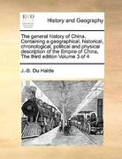 The General History of China Containing a Geographical, Historical, Chronological, Political and Physical Description of the Empire of China, the Thi 0 9781171024910 1171024916