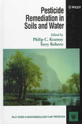 Pesticide Remediation in Soils and Water 1st edition 9780471968054 0471968056