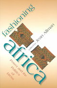 Fashioning Africa 1st Edition 9780253216892 0253216893
