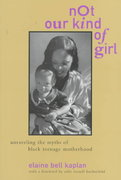 Not Our Kind of Girl 1st edition 9780520208582 0520208587