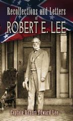 Recollections and Letters of Robert E. Lee 0 9780486461823 0486461823