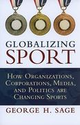 Globalizing Sport 1st Edition 9781594517587 1594517584