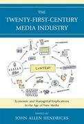 The Twenty-First-Century Media Industry 1st Edition 9780739140055 0739140051