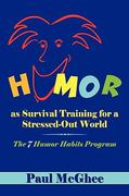 Humor as Survival Training for a Stressed-Out World 0 9781452021812 1452021813
