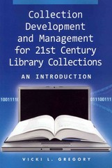 Collection Development and Management for 21st Century Library Collections 1st Edition 9781555706517 1555706517