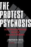 The Protest Psychosis 1st Edition 9780807001271 0807001279