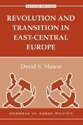 Revolution And Transition In East-central Europe 2nd edition 9780813328355 0813328357