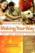 Making Your Way After Your Parents' Divorce a Supportive Guide for Personal Growth 0 9780764808722 0764808729