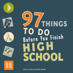 97 Things to Do Before You Finish High School 0 9780979017308 0979017300